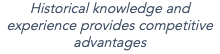 Historical knowledge andn experience provides competitive advantages