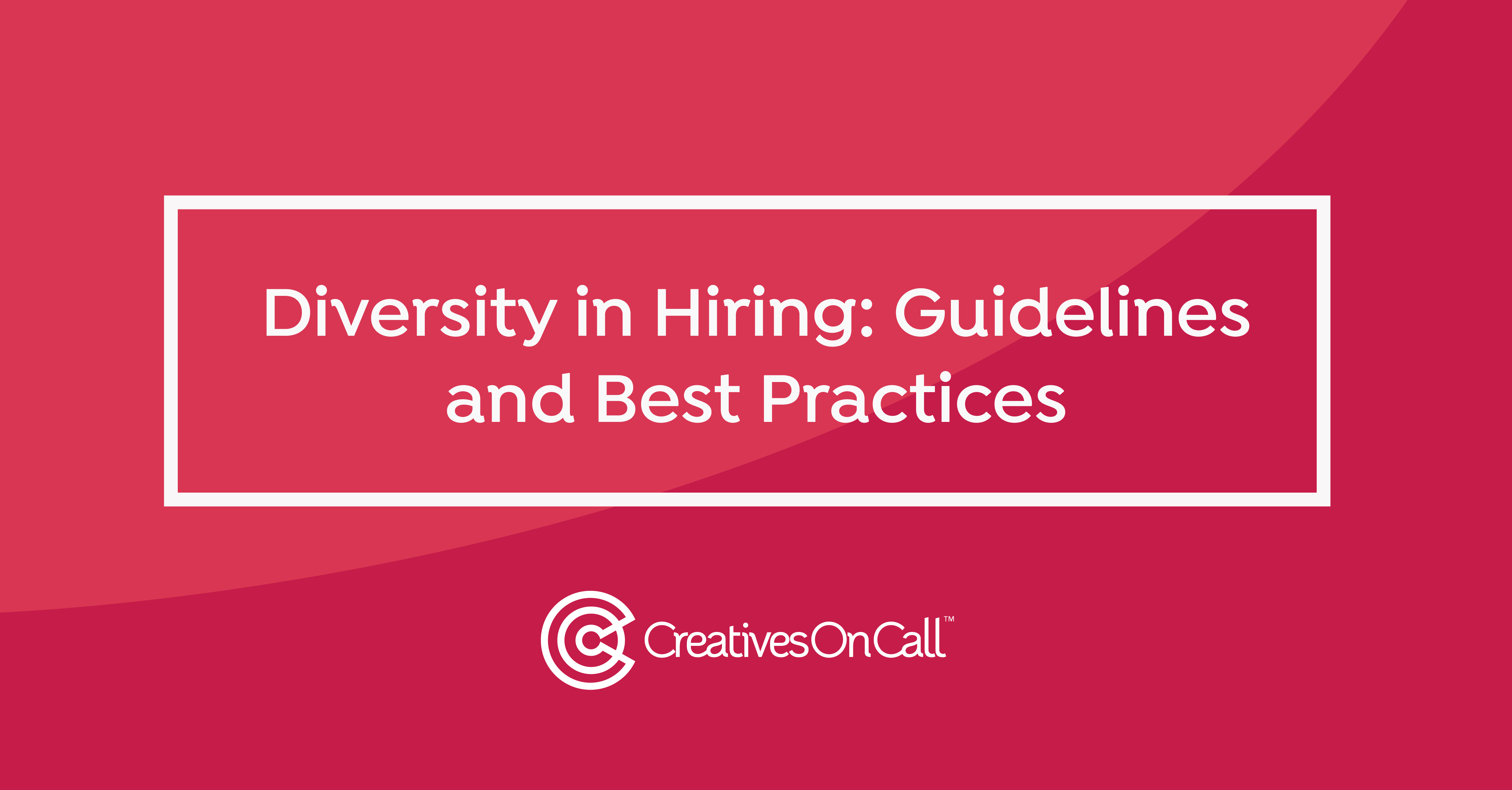 Diversity in Hiring: Guidelines and Best Practices
