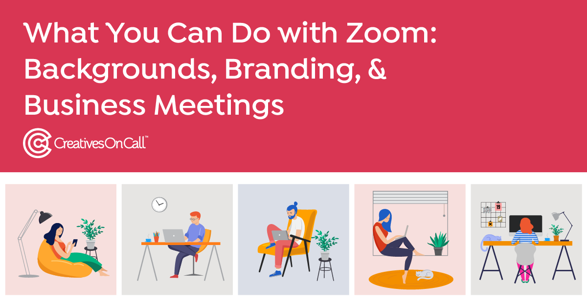 What You Can Do with Zoom: Backgrounds, Branding, & Business Meetings